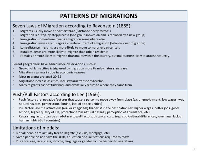 PATTERNS OF MIGRATIONSSeven Laws of Migration according to Ravenstein (1885):1.   Migrants usually move a short distance (...