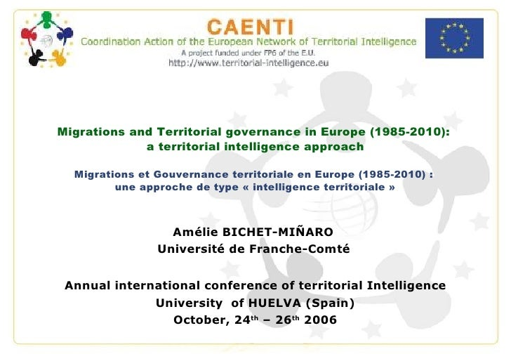 Migrations and Territorial governance in Europe (1985-2010):  a territorial intelligence approach Migrations et Gouvernanc...