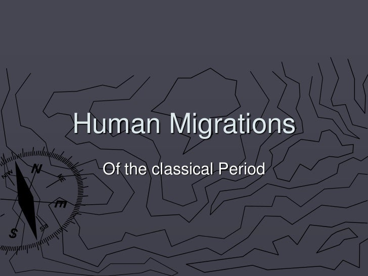 Human Migrations  Of the classical Period
