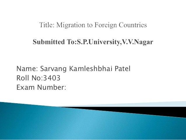 Name: Sarvang Kamleshbhai Patel Roll No:3403 Exam Number:
