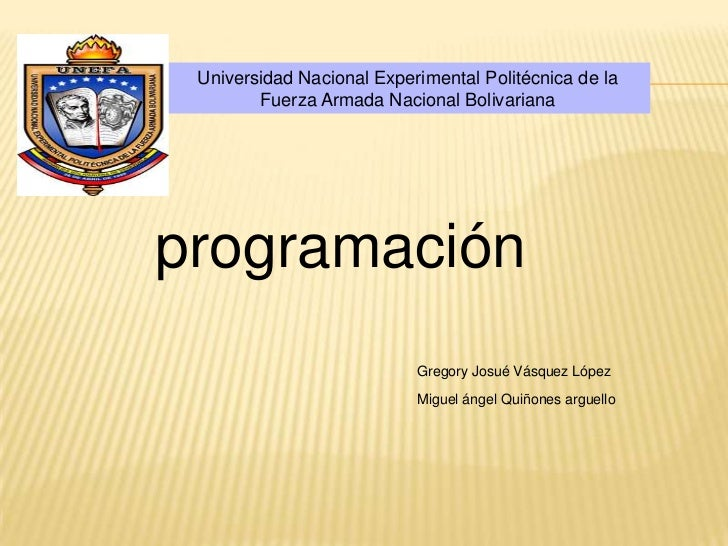 programación<br />Gregory Josué Vásquez López<br />Miguel ángel Quiñones arguello<br />