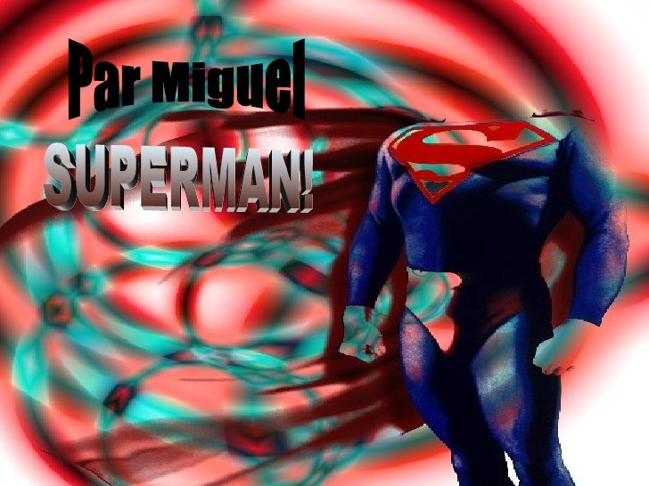 Par Miguel SUPERMAN!