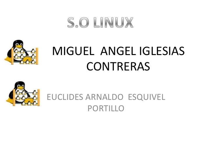 MIGUEL ANGEL IGLESIAS      CONTRERASEUCLIDES ARNALDO ESQUIVEL         PORTILLO