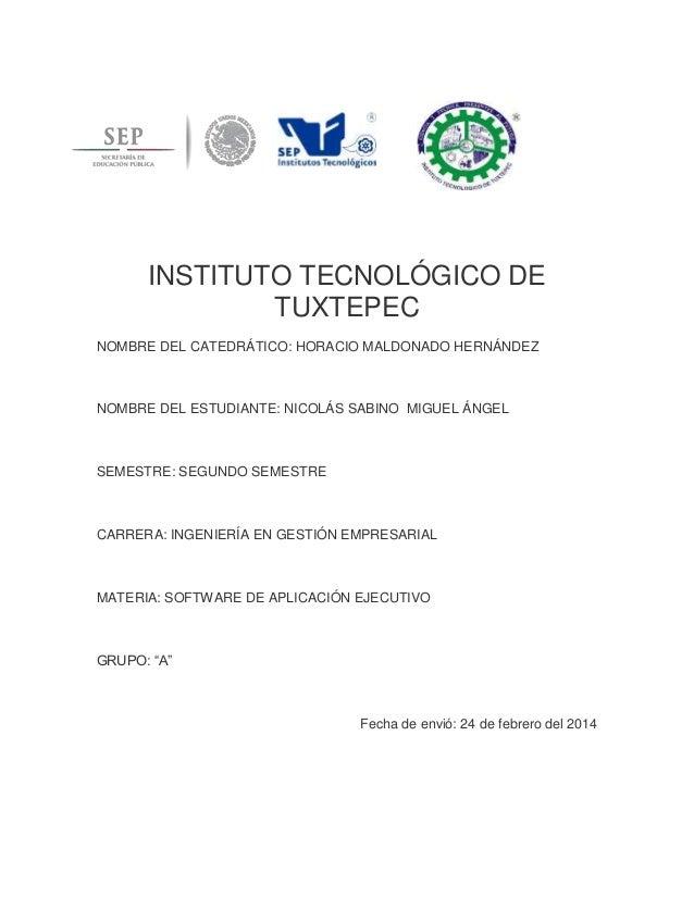 INSTITUTO TECNOLÓGICO DE TUXTEPEC NOMBRE DEL CATEDRÁTICO: HORACIO MALDONADO HERNÁNDEZ NOMBRE DEL ESTUDIANTE: NICOLÁS SABIN...