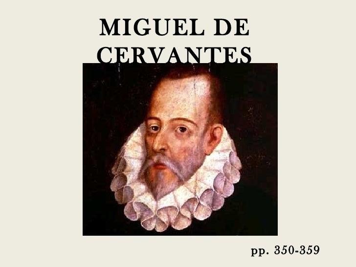 MIGUEL DECERVANTES        pp. 350-359