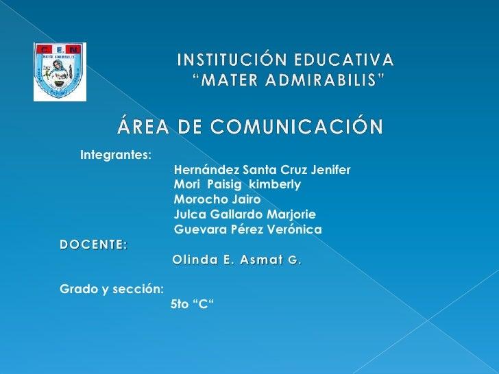 "INSTITUCIÓN EDUCATIVA<br /> ""MATER ADMIRABILIS""<br />      Integrantes:                 Hernández Santa Cr..."