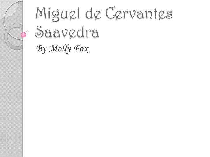 Miguel de CervantesSaavedraBy Molly Fox