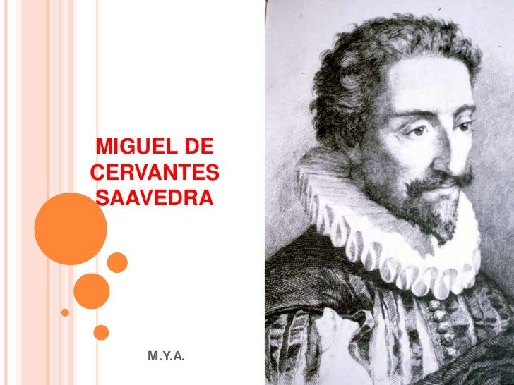 MIGUEL DECERVANTESSAAVEDRA    M.Y.A.