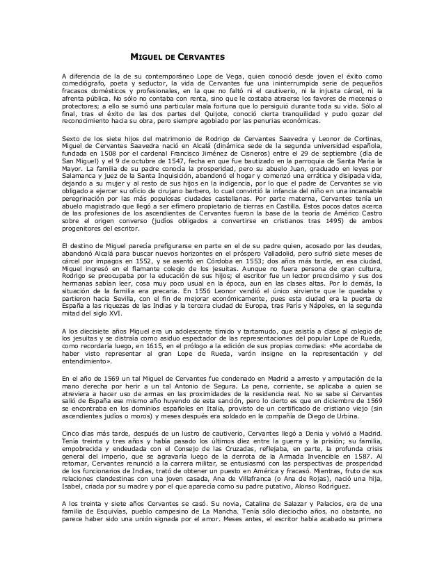 MIGUEL DE CERVANTES A diferencia de la de su contemporáneo Lope de Vega, quien conoció desde joven el éxito como comediógr...