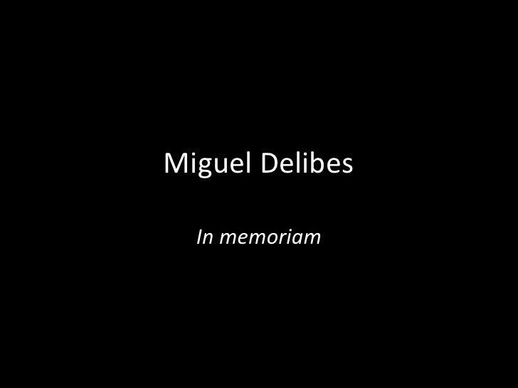 Miguel Delibes<br />In memoriam<br />