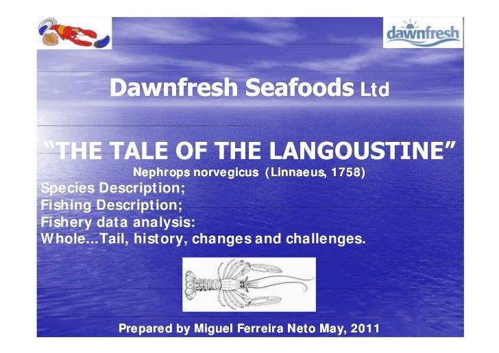 Ltd             Nephrops norvegicus ( Linnaeus, 1758)Species Description;Fishing Description;Fishery data analysis:Whole.....