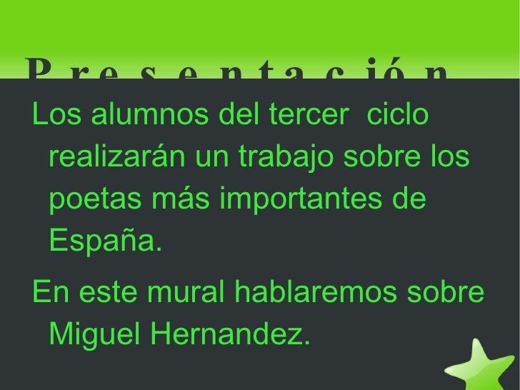 Presentación <ul><li>Los alumnos del tercer  ciclo realizarán un trabajo sobre los poetas más importantes de España.