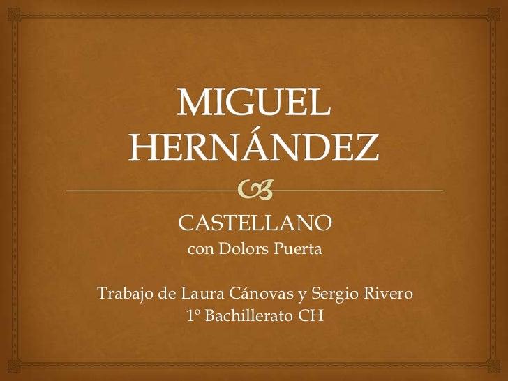 CASTELLANO           con Dolors PuertaTrabajo de Laura Cánovas y Sergio Rivero            1º Bachillerato CH