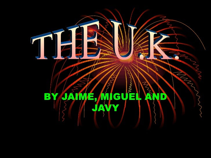 BY JAIME, MIGUEL AND JAVY THE U.K.