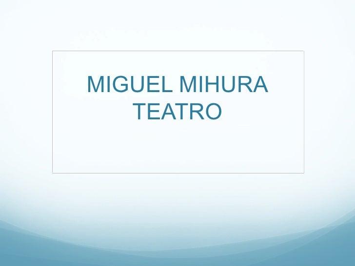 MIGUEL MIHURA   TEATRO