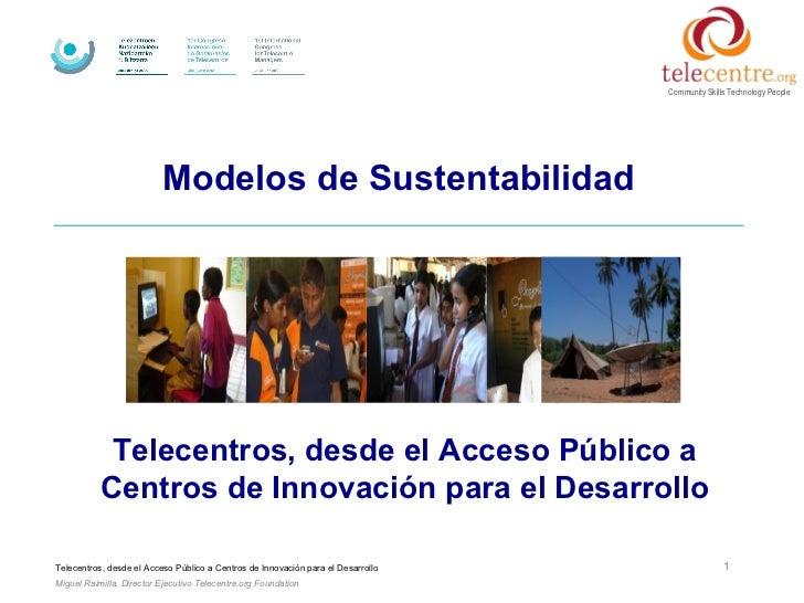 Community Skills Technology People                          Modelos de Sustentabilidad            Telecentros, desde el Ac...