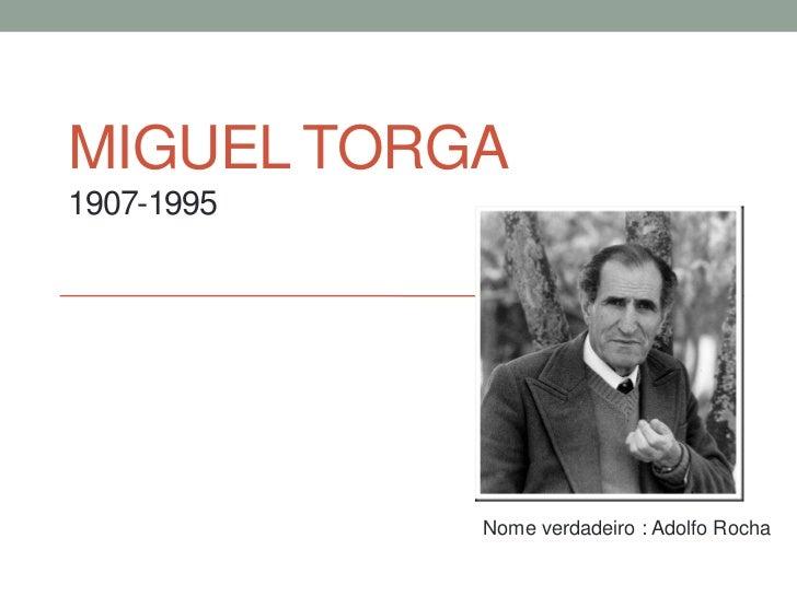 MIGUEL TORGA1907-1995            Nome verdadeiro : Adolfo Rocha