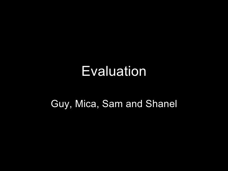 Evaluation Guy, Mica, Sam and Shanel