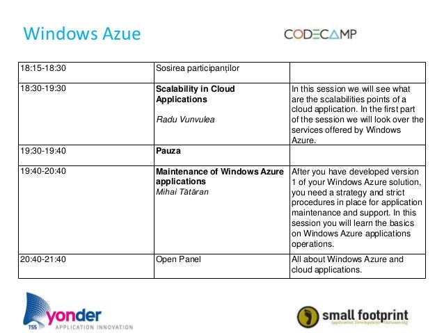Windows Azue18:15-18:30    Sosirea participanților18:30-19:30    Scalability in Cloud            In this session we will s...