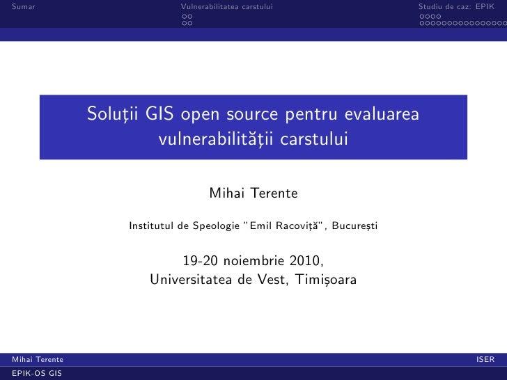 Sumar                          Vulnerabilitatea carstului                 Studiu de caz: EPIK                Solutii GIS o...