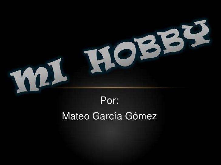 Por:Mateo García Gómez