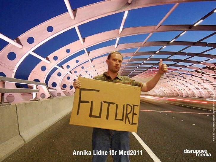 Annika Lidne för Med2011                           Foto av Paul Hocksenar, Vermin Inc. / Flickr