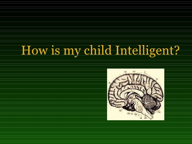 How is my child Intelligent?