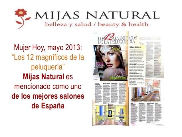 """Mujer Hoy, mayo 2013: """"Los 12 magníficos de la peluquería"""" Mijas Natural es mencionado como uno de los mejores salones de ..."""