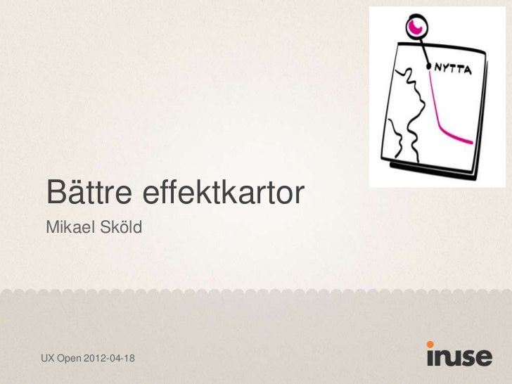 Bättre effektkartorMikael SköldUX Open 2012-04-18
