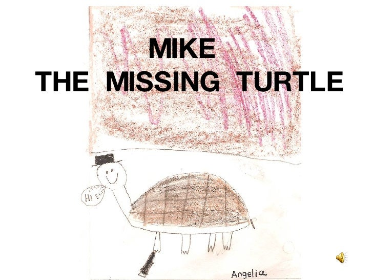 MIKE  THE  MISSING  TURTLE