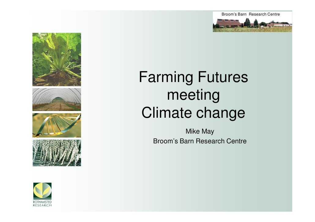 Broom's Barn Research Centre     Farming Futures     meeting Climate change           Mike May  Broom's Barn Research Cent...