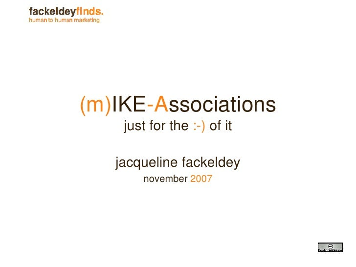 (m) IKE -A ssociations just for the  :-)  of it jacqueline fackeldey november  2007