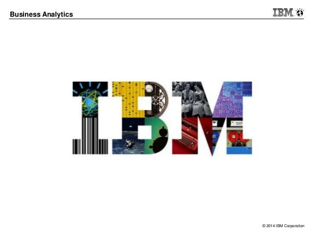 © 2014 IBM Corporation Business Analytics