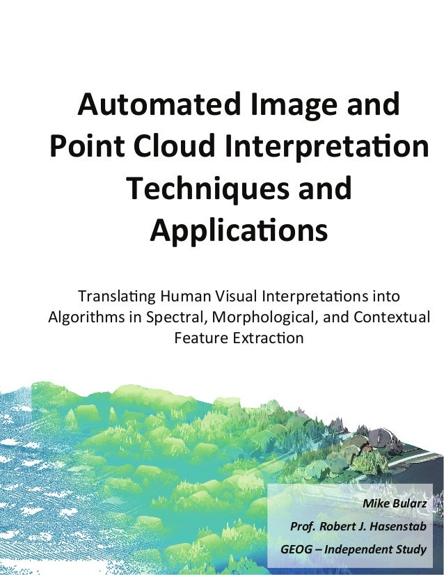 Automated Image andPoint Cloud Interpretation     Techniques and       Applications    Translating Human Visual Interpreta...