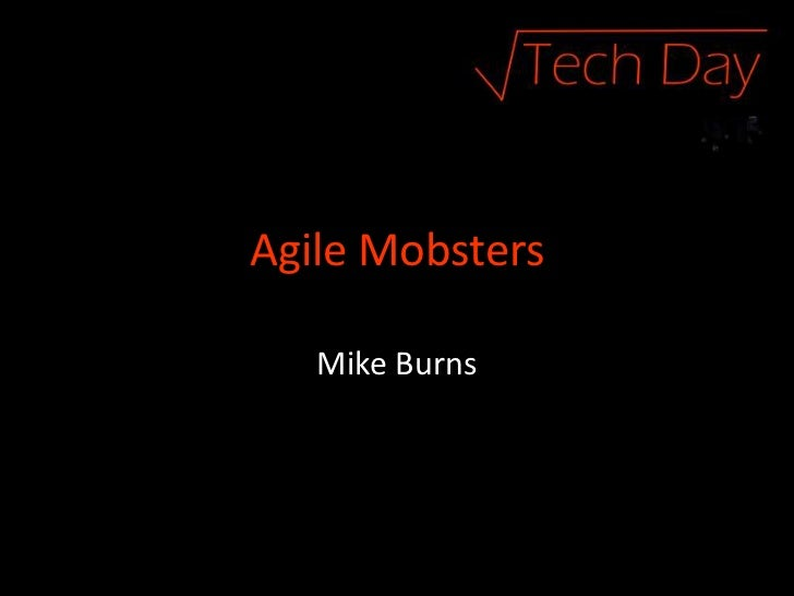 Agile Mobsters   Mike Burns