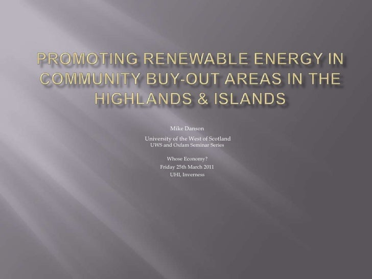 Promoting Renewable Energy in Community Buy-Out Areas in the Highlands & Islands - Mike Danson