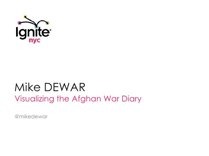 Mike DEWAR<br />Visualizing the Afghan War Diary<br />@mikedewar<br />