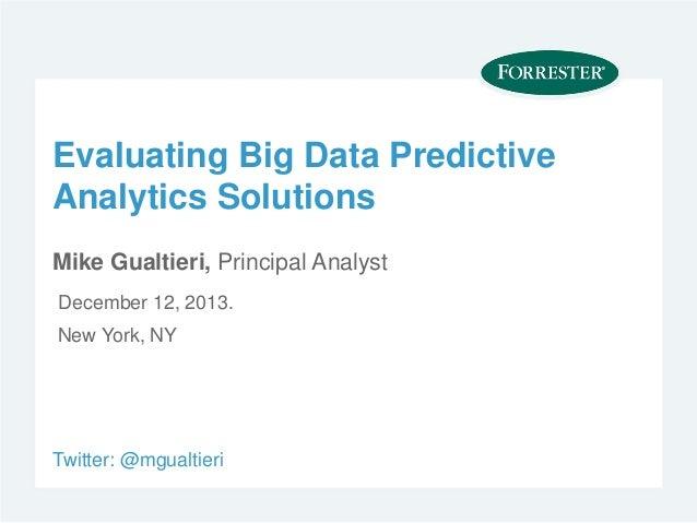 Evaluating Big Data Predictive Analytics Platforms
