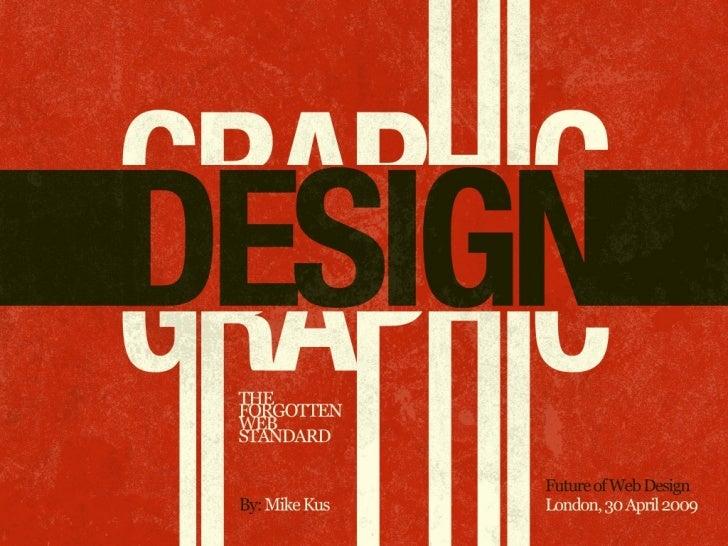 Graphic Design: The Forgotten Web Standard