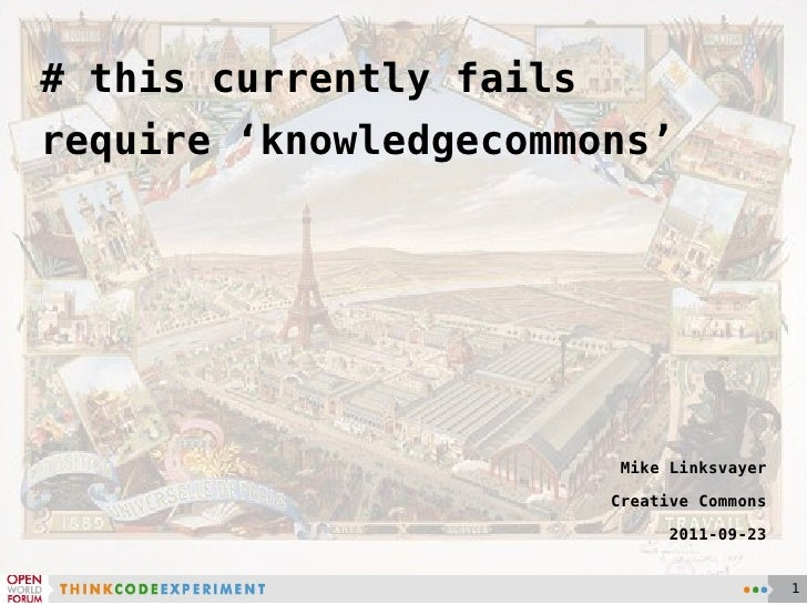 # this currently failsrequire 'knowledgecommons'                          Mike Linksvayer                         Creative...