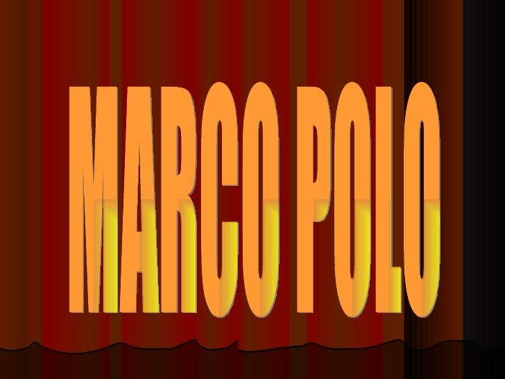 ÍNDICE1.   Los viajes de Marco Polo.2.   Biografía.3.   Contexto histórico.4.   El imperio Mongol.5.   Impacto histórico.
