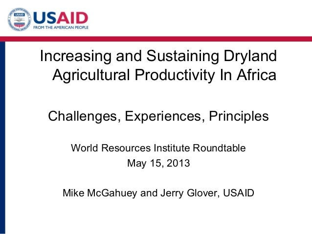 Increasing and Sustaining Dryland Agricultural Productivity In Africa Challenges, Experiences, Principles World Resources ...