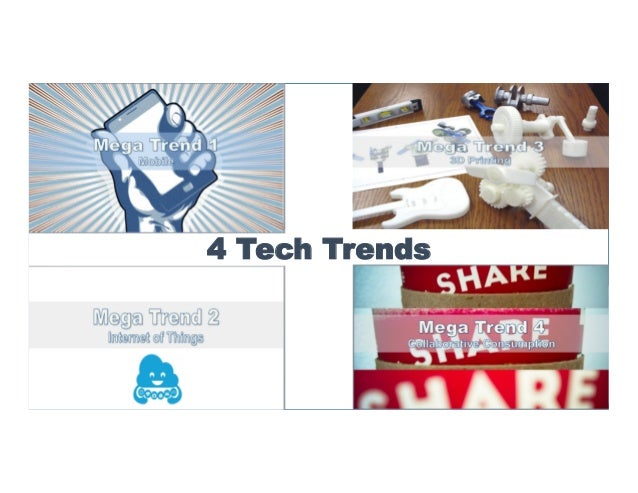 4 Technology Trends to Watch - Growth of Mobile, Internet of Things, 3D Printing and Collaborative Consumption - Mike Merrill Pinnacle Summit
