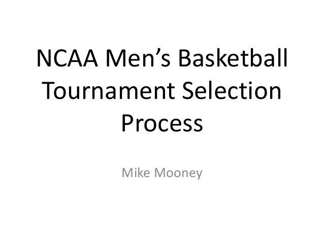 NCAA Men's Basketball Tournament Selection Process Mike Mooney