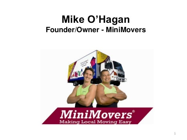 Mike O'HaganFounder/Owner - MiniMovers                             1