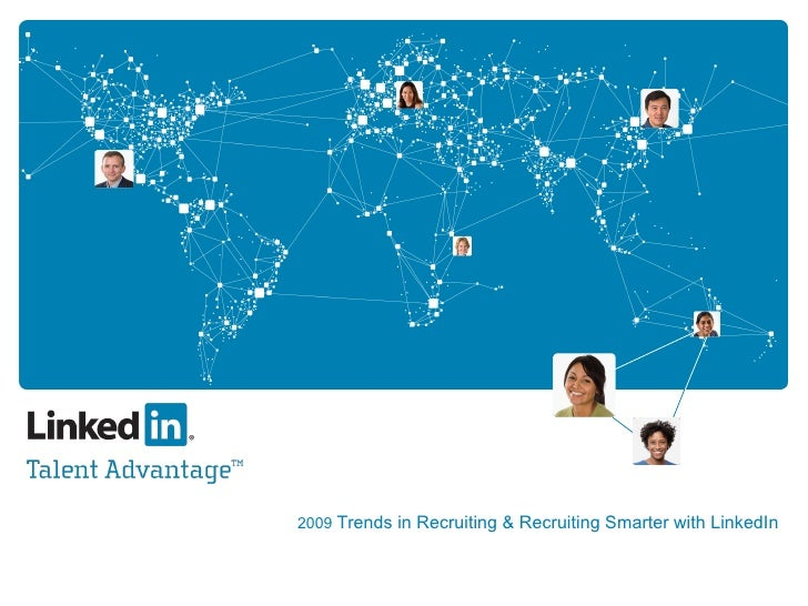 2009  Trends in Recruiting & Recruiting Smarter with LinkedIn