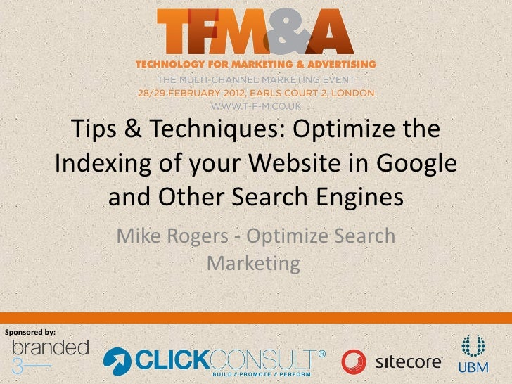 Search Marketing Theatre; Tips & Techniques: Optimize the Indexing of your Website in Google and Other Search Engines