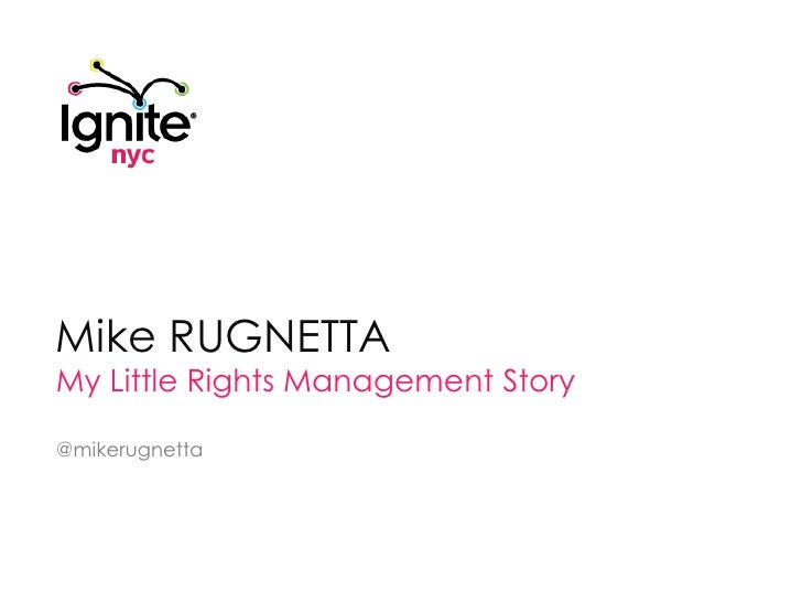 "MIKE RUGNETTA: ""My Little Rights Management Story"""