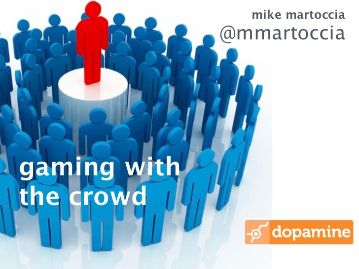 "Mike Martoccia - ""Gaming the Crowd: Crowdsourcing, Crowdfunding & Gamification"""
