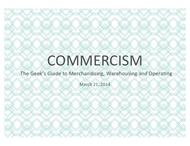 """The Geek's Guide to Merchandising, Warehousing & Operating,"" Stitch Fix >> Mike Smith [COMMERCISM 2014]"